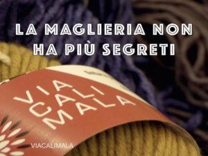 VIACALIMALA corso maglieria intermedio Giuliano&GiusyMarelli